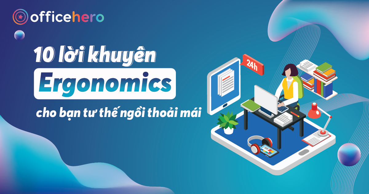 10-loi-khuyen-Ergonomics-cho-tu-the-ngoi-thoai-mai